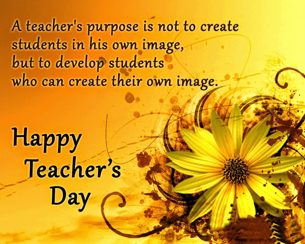 5th september 2015 dr sarvepalli radhakrishnanteachers day role a teachers purpose is not to create students spiritdancerdesigns Images